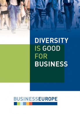 Diversity Is Good For Business Promoting Diversity Is An Added Value For Companies And Society Businesseurope